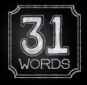 31 WORDS